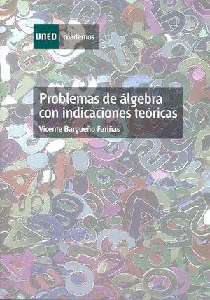 PROBLEMAS DE ÁLGEBRA CON INDICACIONES TEÓRICAS