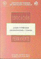 JUGAR Y APRENDER: EDUCACIÓN INFANTIL Y PRIMARIA