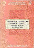 CURSO AVANZADO DE LENGUA Y LITERATURA LATINAS (ANTOLOGÍA DE TEXTOS LATINOS ANOTADOS)