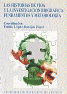 LAS HISTORIAS DE VIDA Y LA INVESTIGACIÓN BIOGRÁFICA. FUNDAMENTOS Y METODOLOGÍA