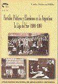 PARTIDOS POLÍTICOS Y ELECCIONES EN ARGENTINA: LA LIGA DEL SUR SANTAFESINA (1908-1916)