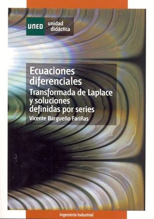 ECUACIONES DIFERENCIALES (TRANSFORMADA DE LAPLACE Y SOLUCIONES DEFINIDAS POR SERIES)
