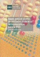 BASES PARA EL DISEÑO DE UNIDADES DIDÁCTICAS DE MATEMÁTICAS PARA LA E.S.O.