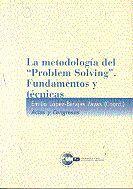 LA METODOLOGÍA DEL PROBLEMA SOLVING´ FUNDAMENTOS Y TÉCNICAS´