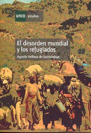 EL DESORDEN MUNDIAL Y LOS REFUGIADOS