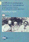 LA INFLUENCIA PEDAGÓGICA ESPAÑOLA EN IBEROAMÉRICA. ESTUDIOS SOBRE HISTORIA DE LA EDUCACIÓN CONTEMPOR