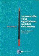 LA CONSTRUCCIÓN DE LAS ORGANIZACIONES: LA CULTURA DE LA EMPRESA