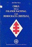 CHILE: DE LA FALANGE NACIONAL A LA DEMOCRACIA CRISTIANA