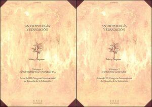 ANTROPOLOGÍA Y EDUCACIÓN. ACTAS III CONGRESO INTERNACIONAL DE FILOSOFÍA DE LA EDUCACIÓN