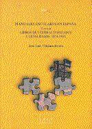 MANUALES ESCOLARES EN ESPAÑA. TOMO III: LIBROS DE TEXTO AUTORIZADOS Y CENSURADOS (1874-1939)