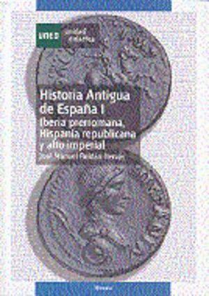 HISTORIA ANTIGUA DE ESPAÑA I. IBERIA PRERROMANA, HISPANIA REPUBLICANA Y ALTO IMP
