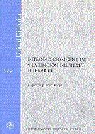 INTRODUCCIÓN GENERAL A LA EDICIÓN DEL TEXTO LITERARIO