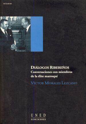 DIÁLOGOS RIBEREÑOS. CONVERSACIONES CON MIEMBROS DE LA ÉLITE MARROQUÍ