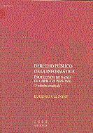DERECHO PÚBLICO DE LA INFORMÁTICA. PROTECCIÓN DE DATOS DE CARÁCTER PERSONAL (2ª EDICIÓN ACTUALIZADA)