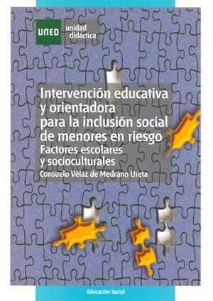 INTERVENCIÓN EDUCATIVA Y ORIENTADORA PARA LA INCLUSIÓN SOCIAL DE MENORES EN RIESGO. FACTORES ESCOLAR