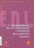RÉGIMEN FISCAL DE LAS FUNDACIONES Y ENTIDADES NO LUCRATIVAS VOL-II. INCENTIVOS FISCALES PARA LAS FUN