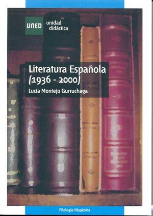 LITERATURA ESPAÑOLA  (1936 - 2000)