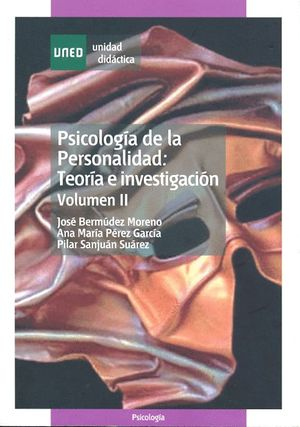 PSICOLOGÍA DE LA PERSONALIDAD: TEORÍA E INVESTIGACIÓN .VOLUMEN II