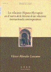 LAS RELACIONES HISPANO-MARROQUÍES EN EL MARCO DE LA HISTORIA DE LAS RELACIONES INTERNACIONALES CONTE