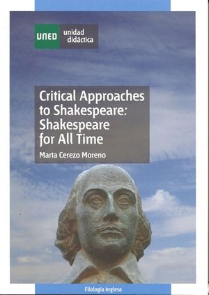 CRITICAL APPROACHES TO SHAKESPEARE: SHAKESPEARE FOR ALL TIME