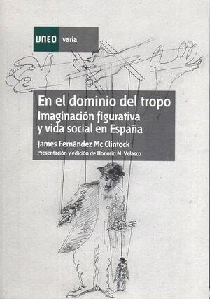 EN EL DOMINIO DEL TROPO (IMAGINACIÓN FIGURATIVA Y VIDA SOCIAL EN ESPAÑA)