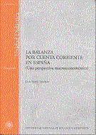 LA BALANZA POR CUENTA CORRIENTE EN ESPAÑA (UNA PERSPECTIVA MACROECONOMÉTRICA)
