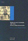PORTUGAL EN EL EXTERIOR (1807-1974). INTERESES Y POLÍTICA INTERNACIONALES