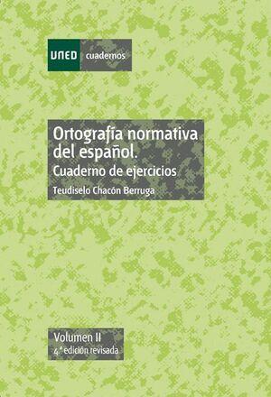 ORTOGRAFÍA NORMATIVA DEL ESPAÑOL. CUADERNO DE EJERCICIOS. VOL-II