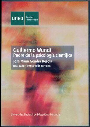 GUILLERMO WUNDT, PADRE DE LA PSICOLOGÍA CIENTÍFICA