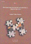 HISTORIOGRAFÍA ESCOLAR ESPAÑOLA: SIGLOS XIX-XXI