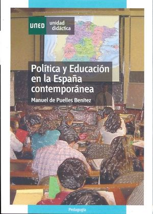 POLÍTICA Y EDUCACIÓN EN LA ESPAÑA CONTEMPORÁNEA