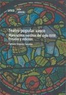TEATRO POPULAR VASCO. MANUSCRITOS INÉDITOS DEL S. XVIII. ESTUDIO Y EDICIÓN