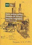 ENTRE AMBAS ORILLAS. ENSAYOS DE HISTORIA HISPANO-MAGREBÍES