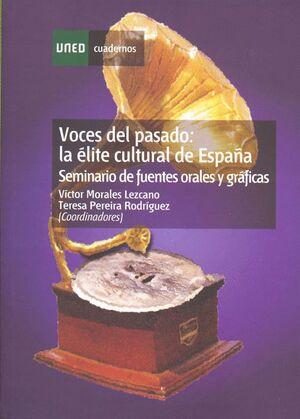 VOCES DEL PASADO: LA ÉLITE CULTURAL DE ESPAÑA. SEMINARIO DE FUENTES ORALES Y GRÁFICAS
