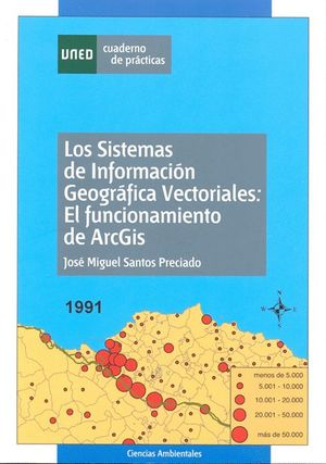 LOS SISTEMAS DE INFORMACIÓN GEOGRÁFICA VECTORIALES: EL FUNCIONAMIENTO DE ARCGIS