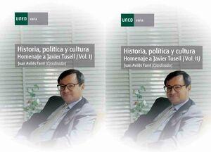 HISTORIA, POLÍTICA Y CULTURA. HOMENAJE A JAVIER TUSELL