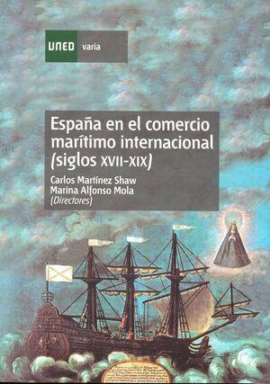 ESPAÑA EN EL COMERCIO MARÍTIMO INTERNACIONAL (SIGLOS XVII-XIX). QUINCE ESTUDIOS