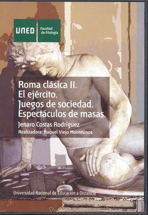 ROMA CLÁSICA II. EL EJERCITO. ESPECTÁCULOS DE MASAS. JUEGOS DE SOCIEDAD