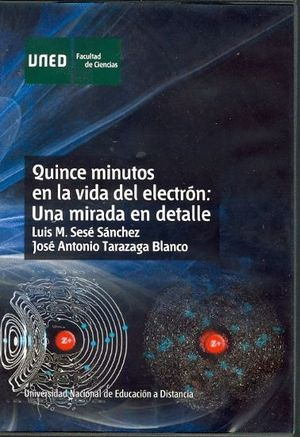 QUINCE MINUTOS EN LA VIDA DEL ELECTRÓN: UNA MIRADA EN DETALLE