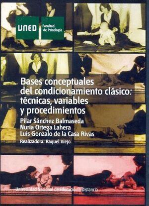 BASES CONCEPTUALES DEL CONDICIONAMIENTO CLÁSICO: TÉCNICAS, VARIABLES Y PROCEDIMIENTOS