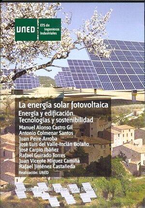 LA ENERGÍA SOLAR FOTOVOLTAICA. ENERGÍA Y EDIFICACIÓN. TECNOLOGÍAS Y SOSTENIBILIDAD