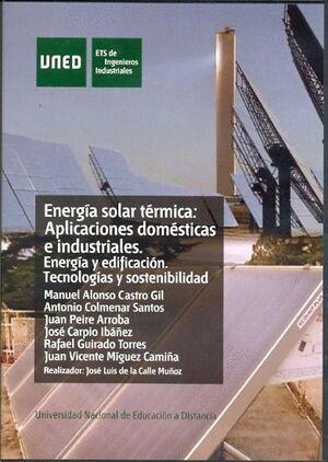 ENERGÍA SOLAR TÉRMICA: APLICACIONES DOMÉSTICAS E INDUSTRIALES. ENERGÍA Y EDIFICACIÓN: TECNOLOGÍAS Y