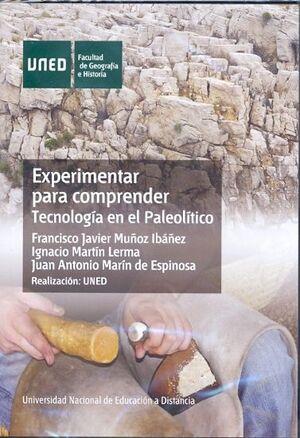 EXPERIMENTAR PARA COMPRENDER. TECNOLOGÍA EN EL PALEOLÍTICO
