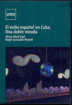 EL EXILIO ESPAÑOL EN CUBA. UNA DOBLE MIRADA