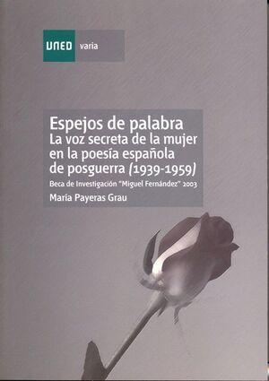 ESPEJOS DE PALABRA. LA VOZ SECRETA DE LA MUJER EN LA POESÍA ESPAÑOLA DE POSGUERRA (1939-1959)