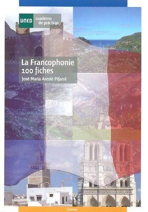 LA FRANCOPHONIE 100 FICHES