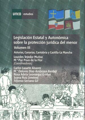 LEGISLACIÓN ESTATAL Y AUTONÓMICA SOBRE LA PROTECCIÓN JURÍDICA DEL MENOR. ASTURIAS, CANARIAS, CANTABR
