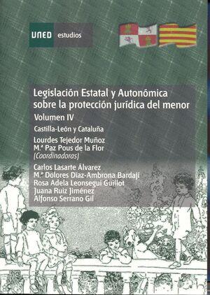 LEGISLACIÓN ESTATAL Y AUTONÓMICA SOBRE LA PROTECCIÓN JURÍDICA DEL MENOR. CASTILLA-LEÓN Y CATALUÑA