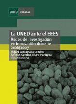 LA UNED ANTE EL EEES: REDES DE INVESTIGACIÓN EN INNOVACIÓN DOCENTE 2006-2007