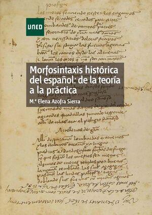 MORFOSINTAXIS HISTÓRICA DEL ESPAÑOL: DE LA TEORÍA A LA PRÁCTICA